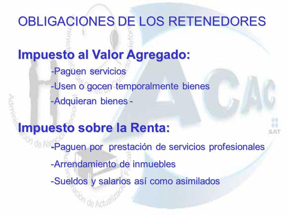 OBLIGACIONES DE LOS RETENEDORES Impuesto al Valor Agregado:
