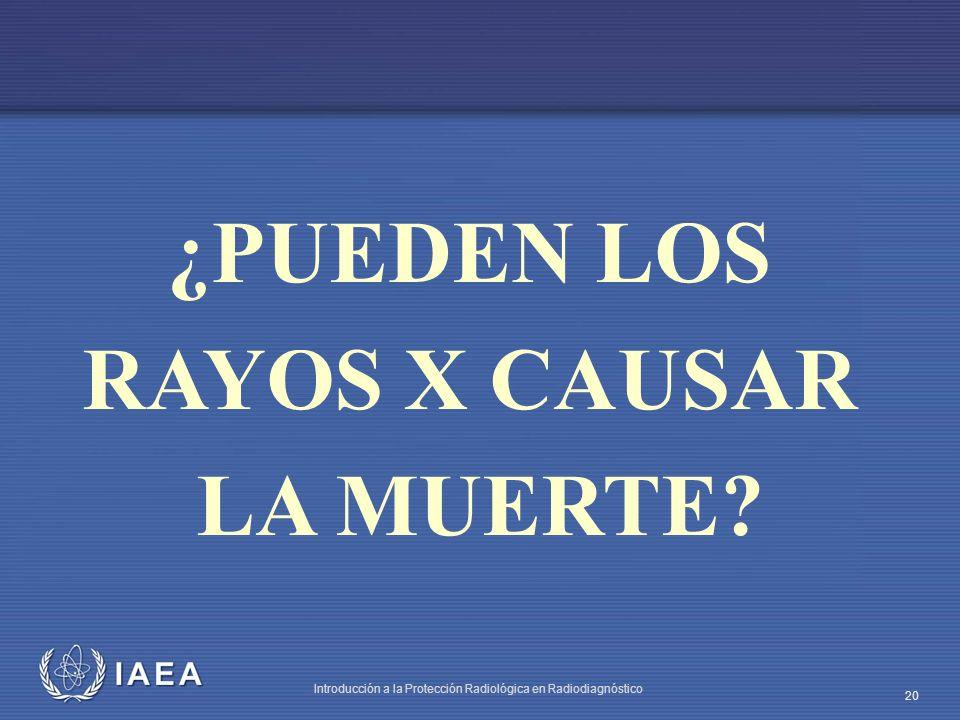 ¿PUEDEN LOS RAYOS X CAUSAR LA MUERTE