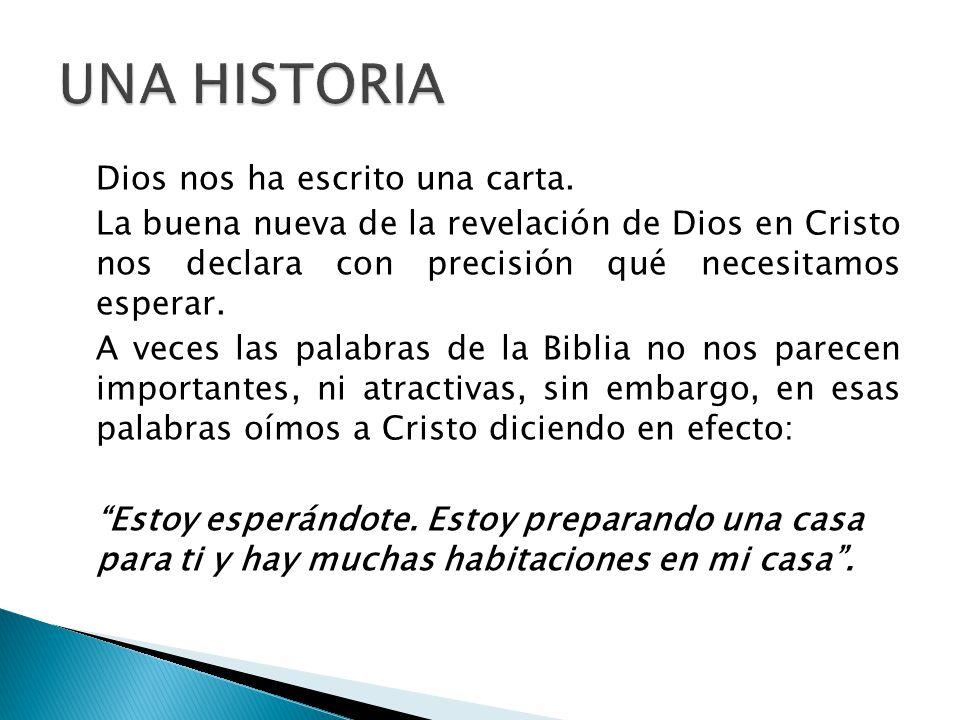 UNA HISTORIA Dios nos ha escrito una carta.
