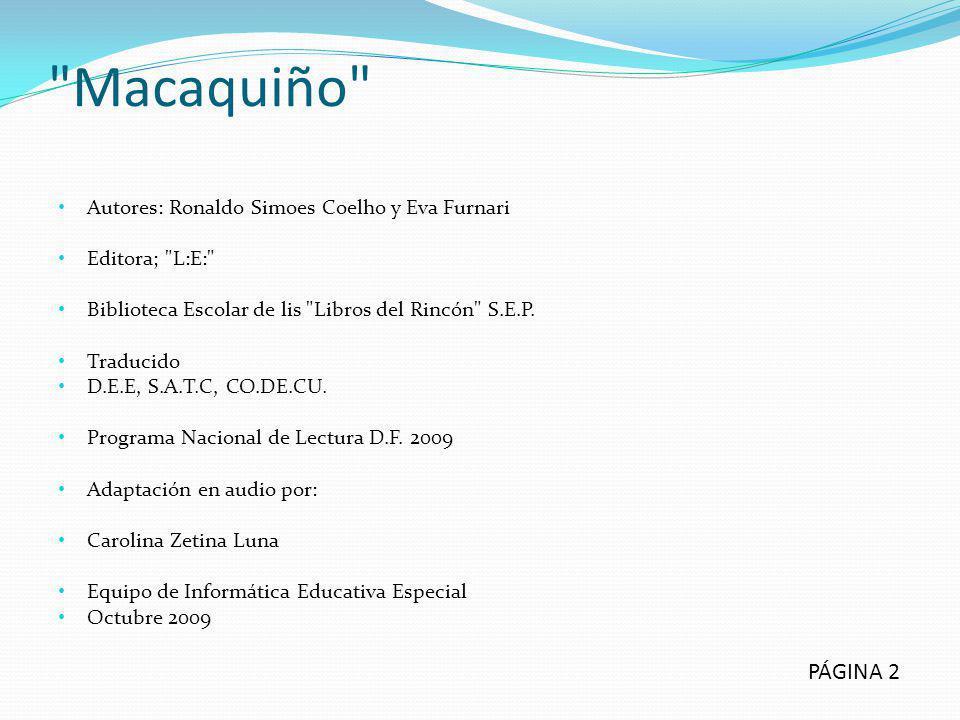 Macaquiño PÁGINA 2 Autores: Ronaldo Simoes Coelho y Eva Furnari