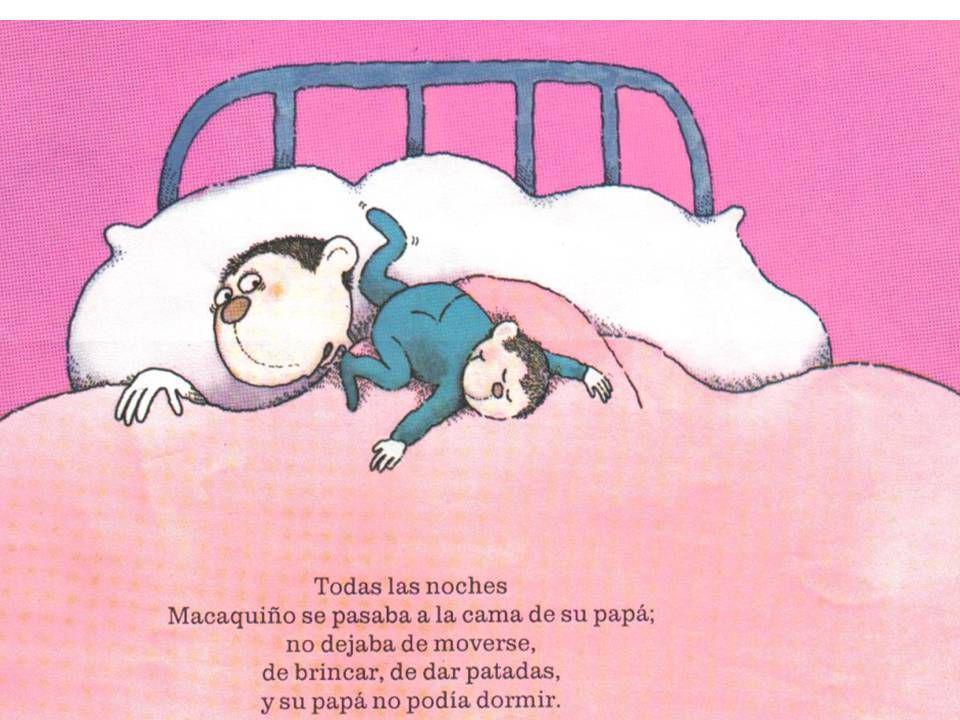 Todas las noches, Macaquiño se pasaba a la cama de su papá;
