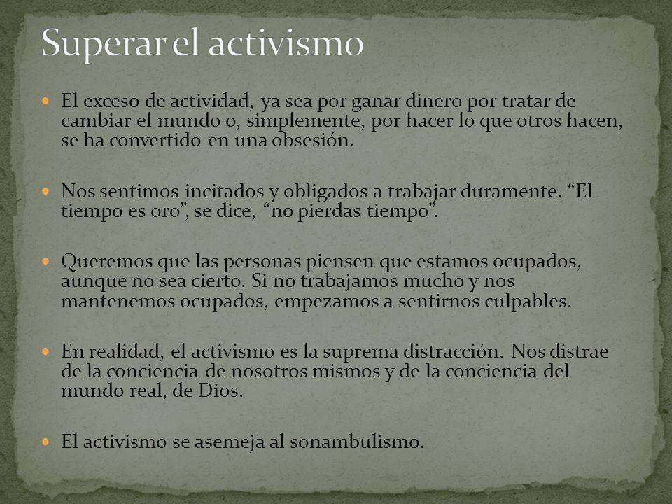 Superar el activismo