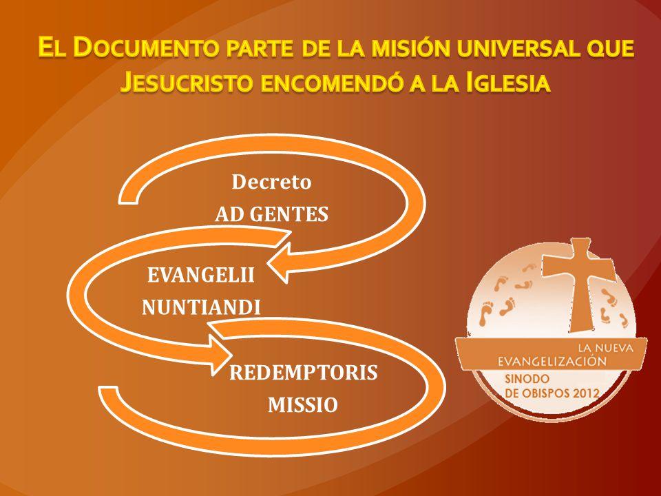 El Documento parte de la misión universal que Jesucristo encomendó a la Iglesia