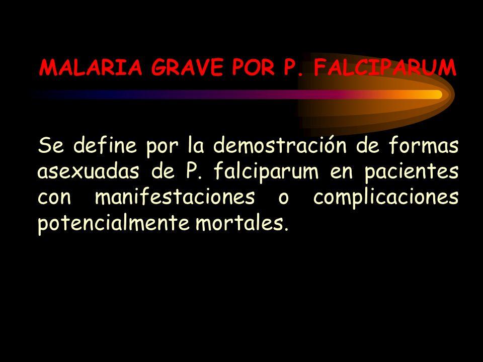 MALARIA GRAVE POR P. FALCIPARUM