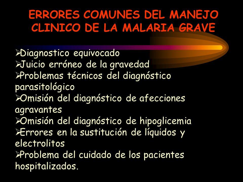 ERRORES COMUNES DEL MANEJO CLINICO DE LA MALARIA GRAVE