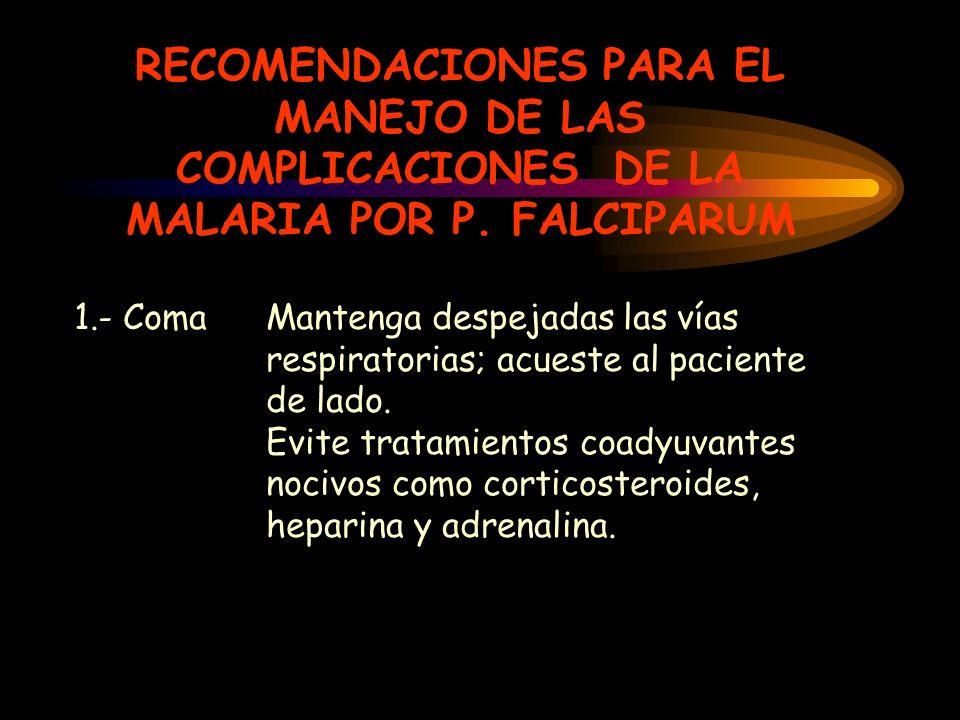 RECOMENDACIONES PARA EL MANEJO DE LAS COMPLICACIONES DE LA MALARIA POR P. FALCIPARUM