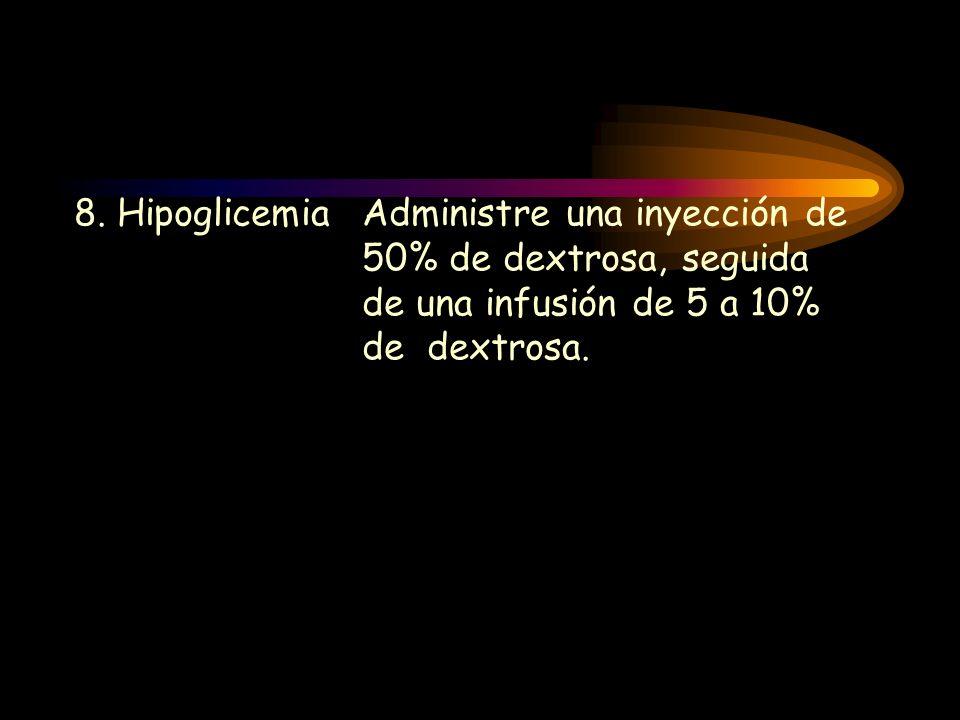 8. Hipoglicemia Administre una inyección de