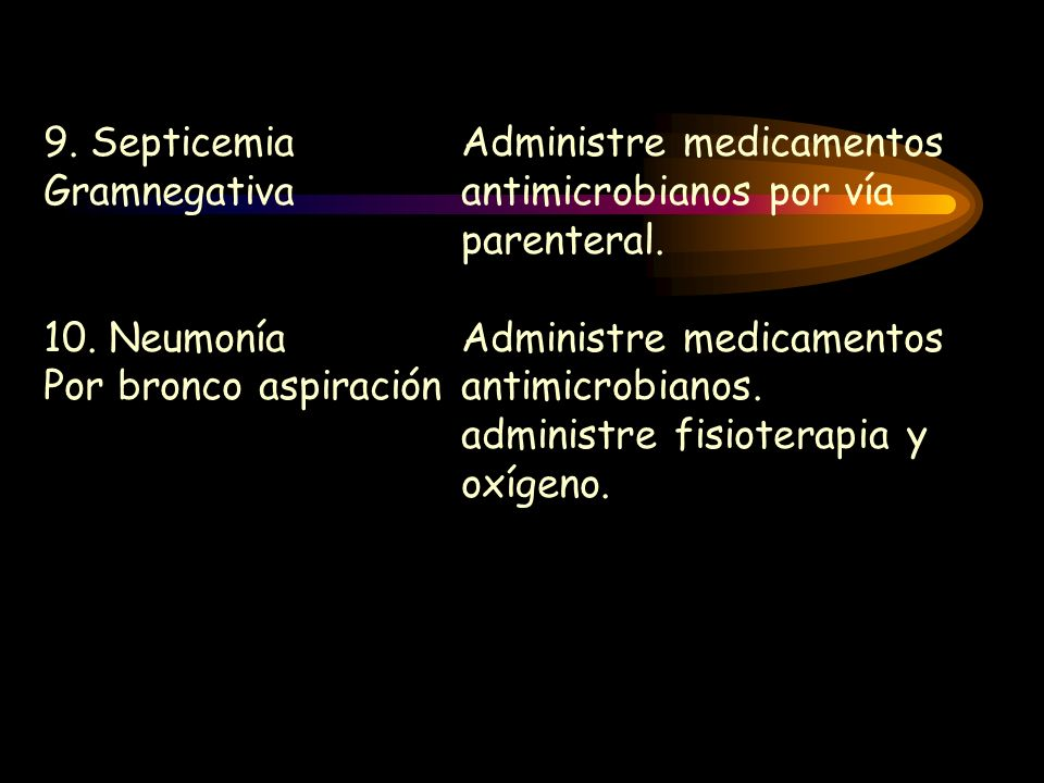 9. Septicemia Administre medicamentos