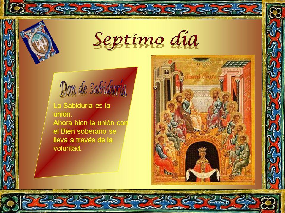 Septimo día Don de Sabiduría La Sabiduria es la unión.