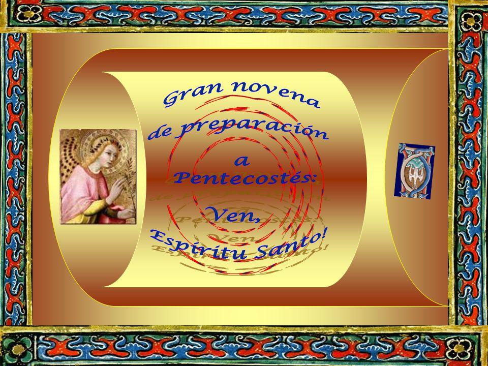 Gran novena de preparación. a. Pentecostés: Ven, Espíritu Santo! Neuvaine. préparatoire. à la.