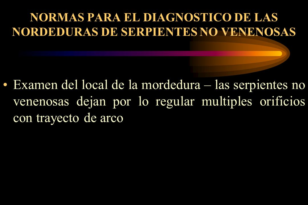 NORMAS PARA EL DIAGNOSTICO DE LAS NORDEDURAS DE SERPIENTES NO VENENOSAS