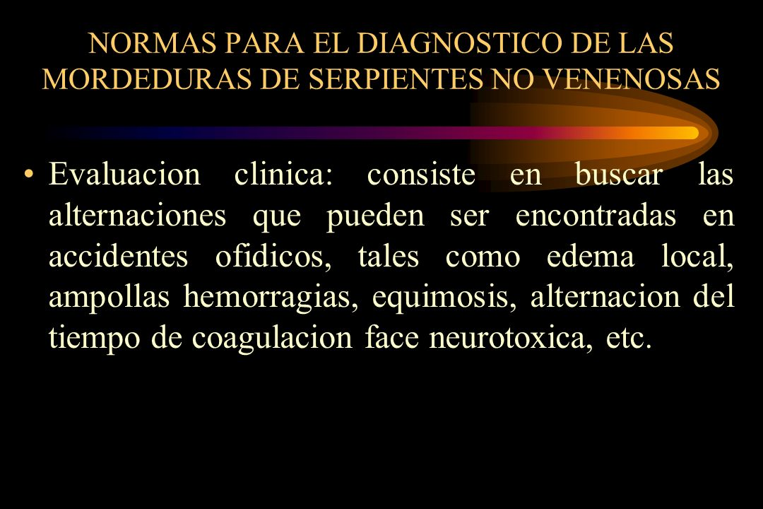 NORMAS PARA EL DIAGNOSTICO DE LAS MORDEDURAS DE SERPIENTES NO VENENOSAS