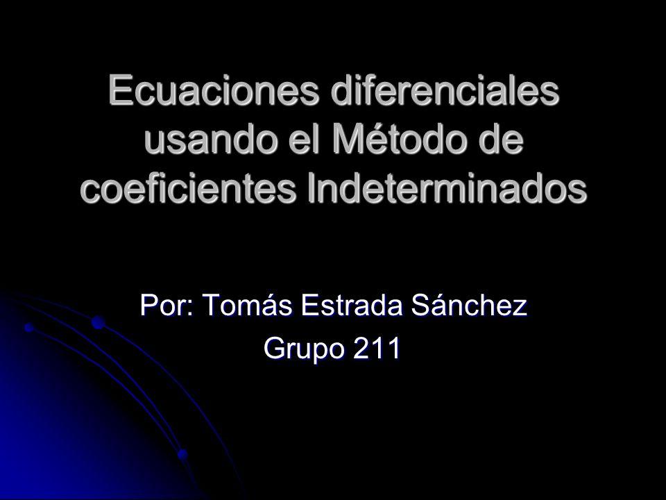Por: Tomás Estrada Sánchez Grupo 211