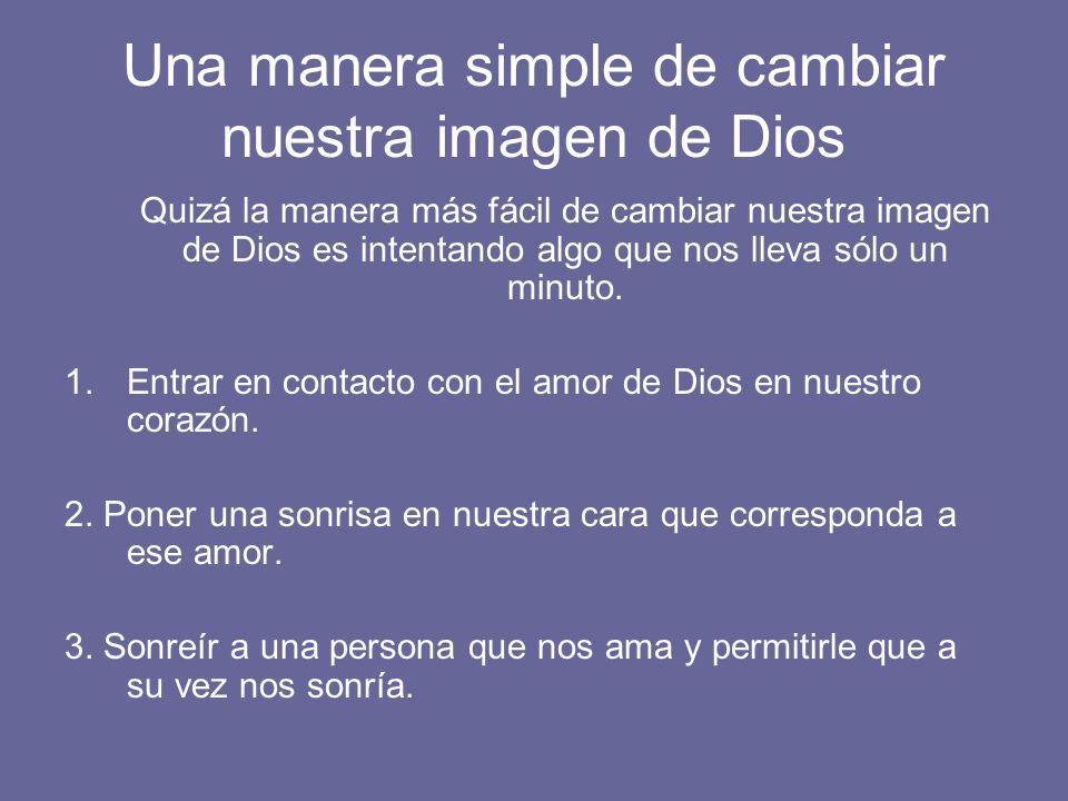 Una manera simple de cambiar nuestra imagen de Dios