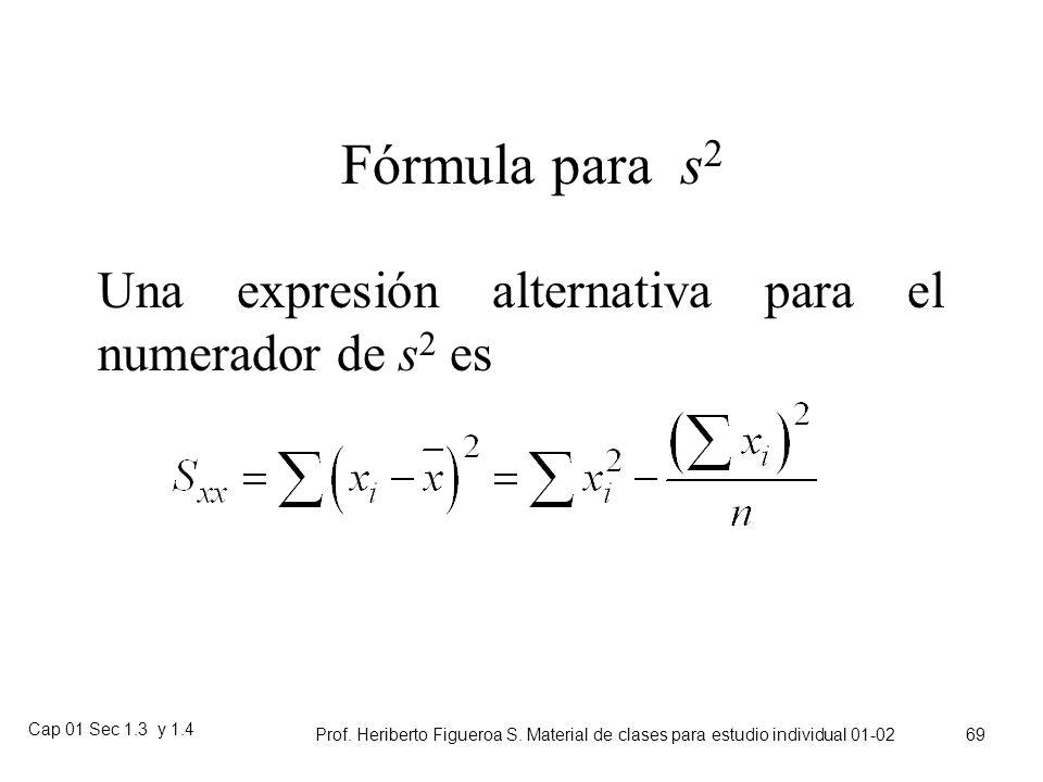 Fórmula para s2 Una expresión alternativa para el numerador de s2 es