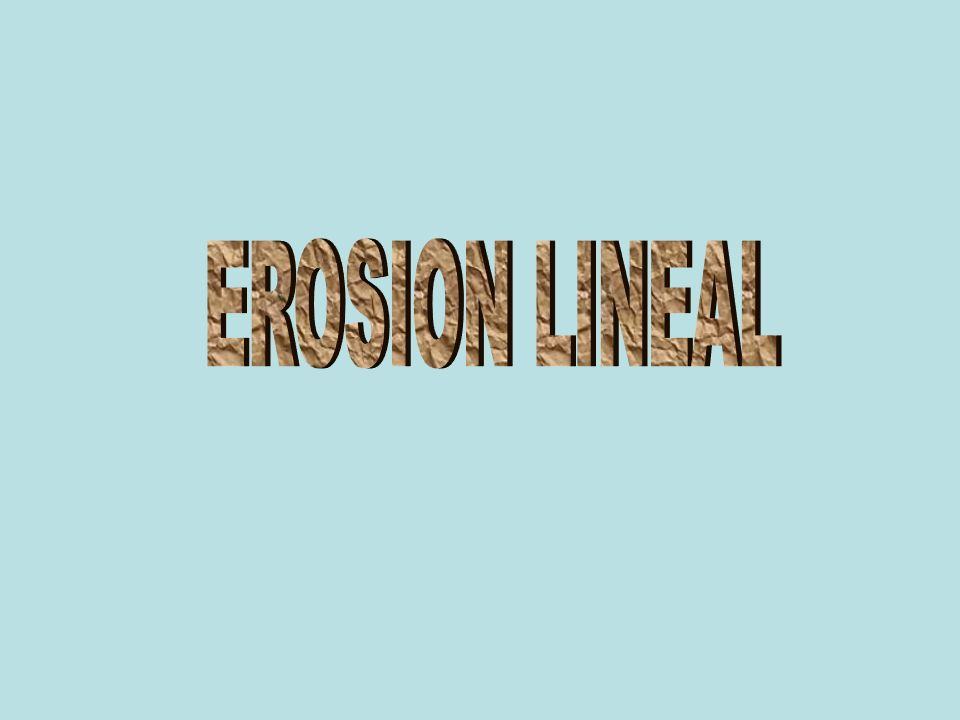 EROSION LINEAL