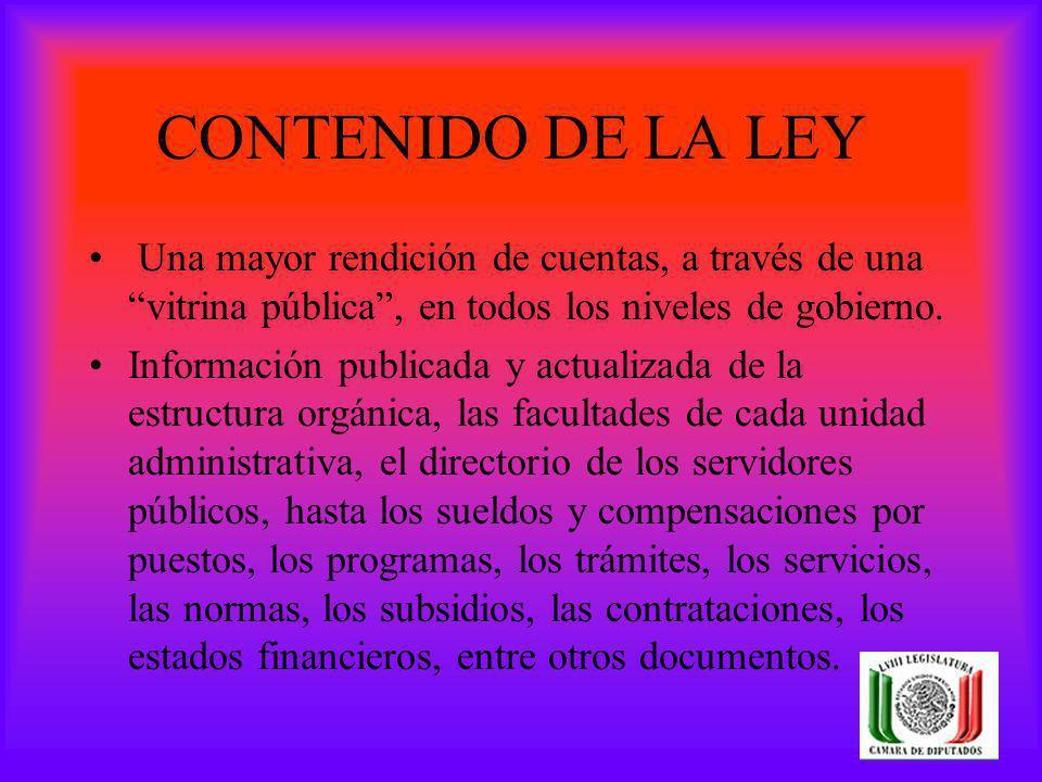 CONTENIDO DE LA LEY Una mayor rendición de cuentas, a través de una vitrina pública , en todos los niveles de gobierno.