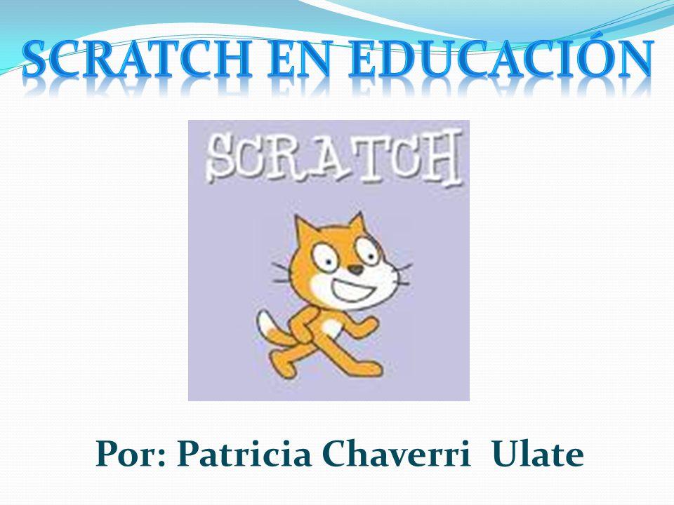 Scratch en educación Por: Patricia Chaverri Ulate