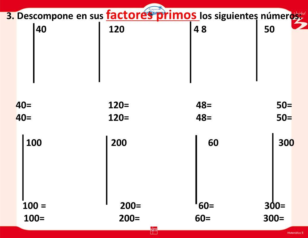 3. Descompone en sus factores primos los siguientes números:
