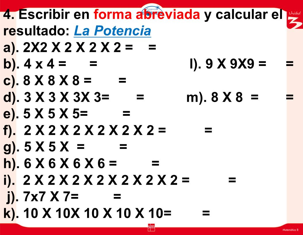 4. Escribir en forma abreviada y calcular el resultado: La Potencia a)
