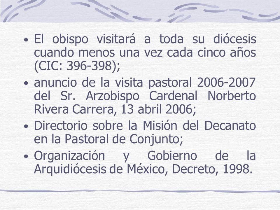 El obispo visitará a toda su diócesis cuando menos una vez cada cinco años (CIC: 396-398);