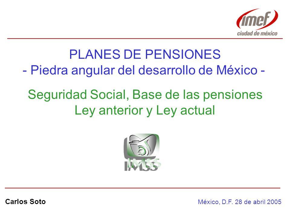 - Piedra angular del desarrollo de México -
