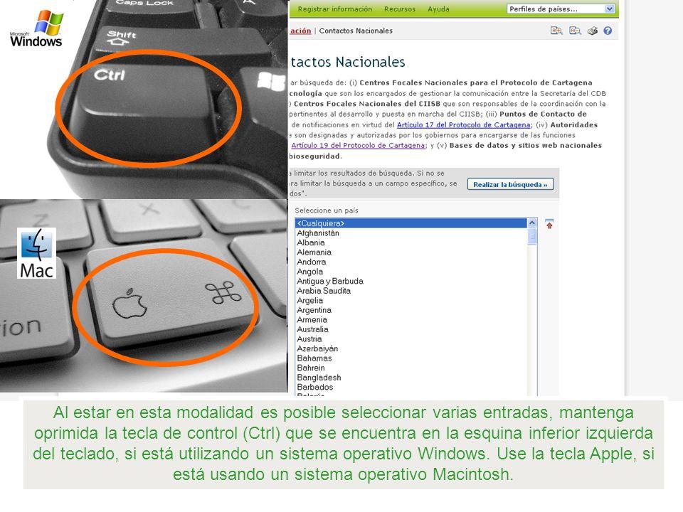 Al estar en esta modalidad es posible seleccionar varias entradas, mantenga oprimida la tecla de control (Ctrl) que se encuentra en la esquina inferior izquierda del teclado, si está utilizando un sistema operativo Windows.