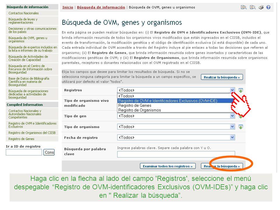 Haga clic en la flecha al lado del campo Registros , seleccione el menú despegable Registro de OVM-identificadores Exclusivos (OVM-IDEs) y haga clic en Realizar la búsqueda .