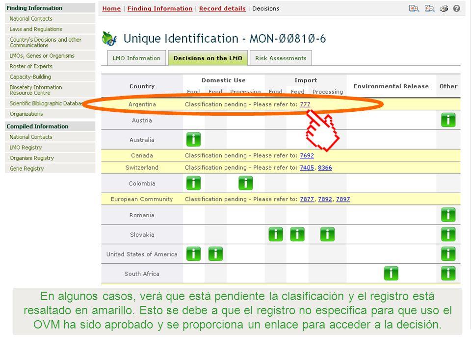 En algunos casos, verá que está pendiente la clasificación y el registro está resaltado en amarillo.