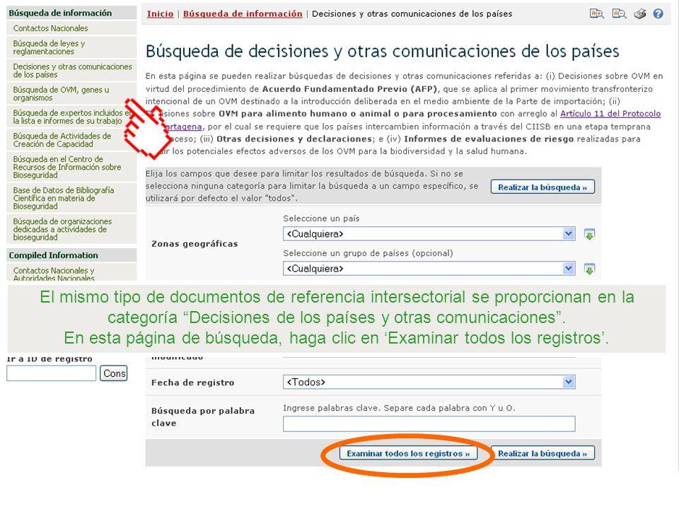 El mismo tipo de documentos de referencia intersectorial se proporcionan en la categoría Decisiones de los países y otras comunicaciones .