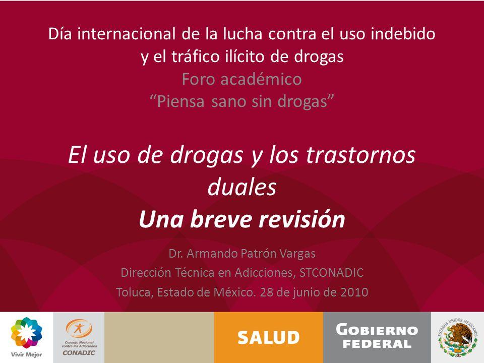 Día internacional de la lucha contra el uso indebido y el tráfico ilícito de drogas Foro académico Piensa sano sin drogas El uso de drogas y los trastornos duales Una breve revisión