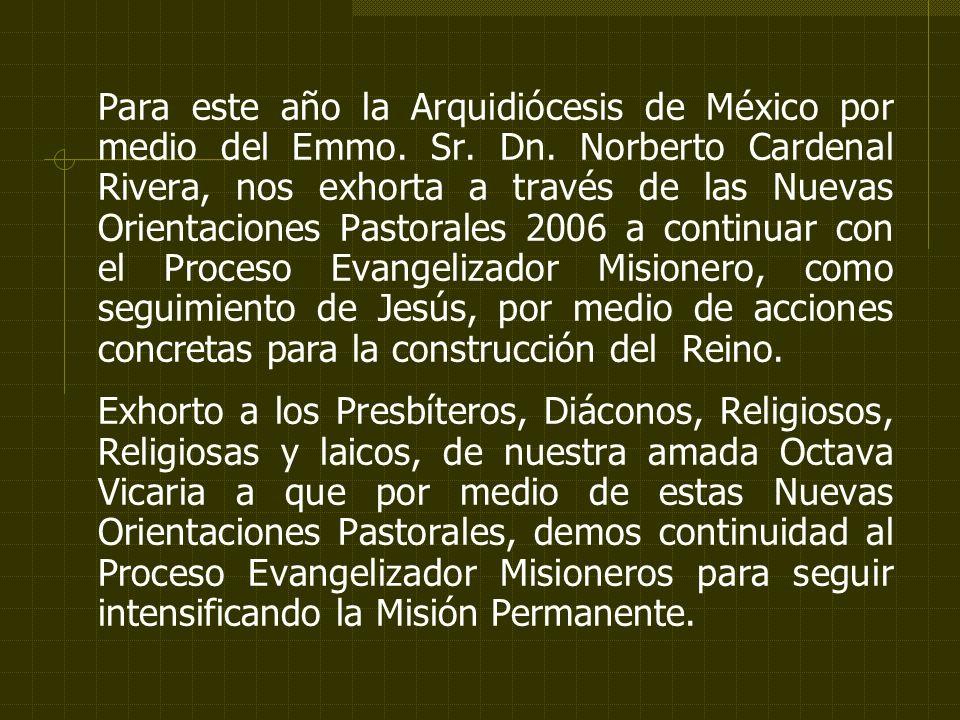 Para este año la Arquidiócesis de México por medio del Emmo. Sr. Dn