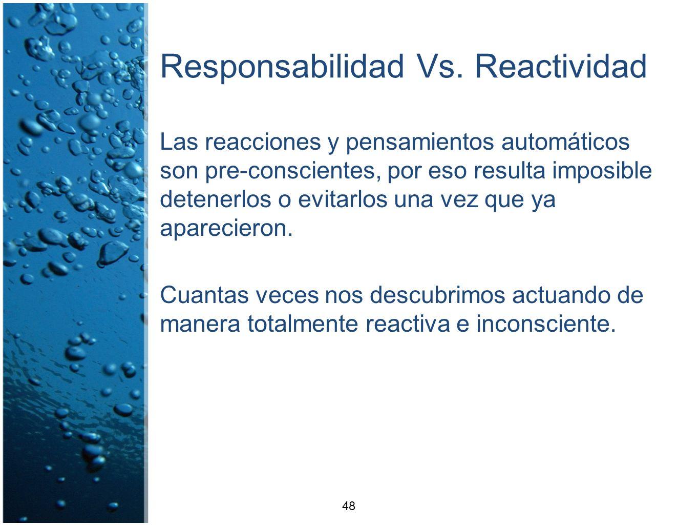 Responsabilidad Vs. Reactividad