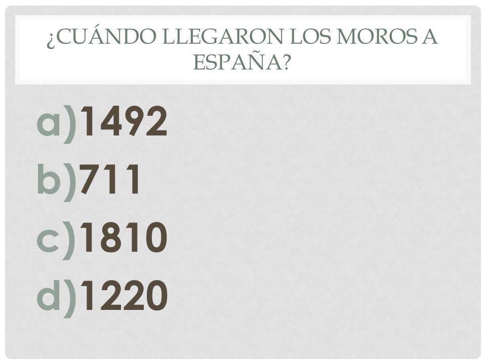 ¿Cuándo llegaron los moros a España