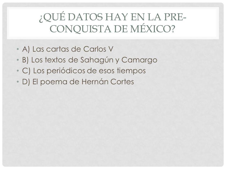 ¿Qué datos hay en la pre-conquista de México