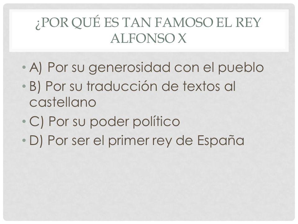 ¿Por qué es tan famoso el rey Alfonso X