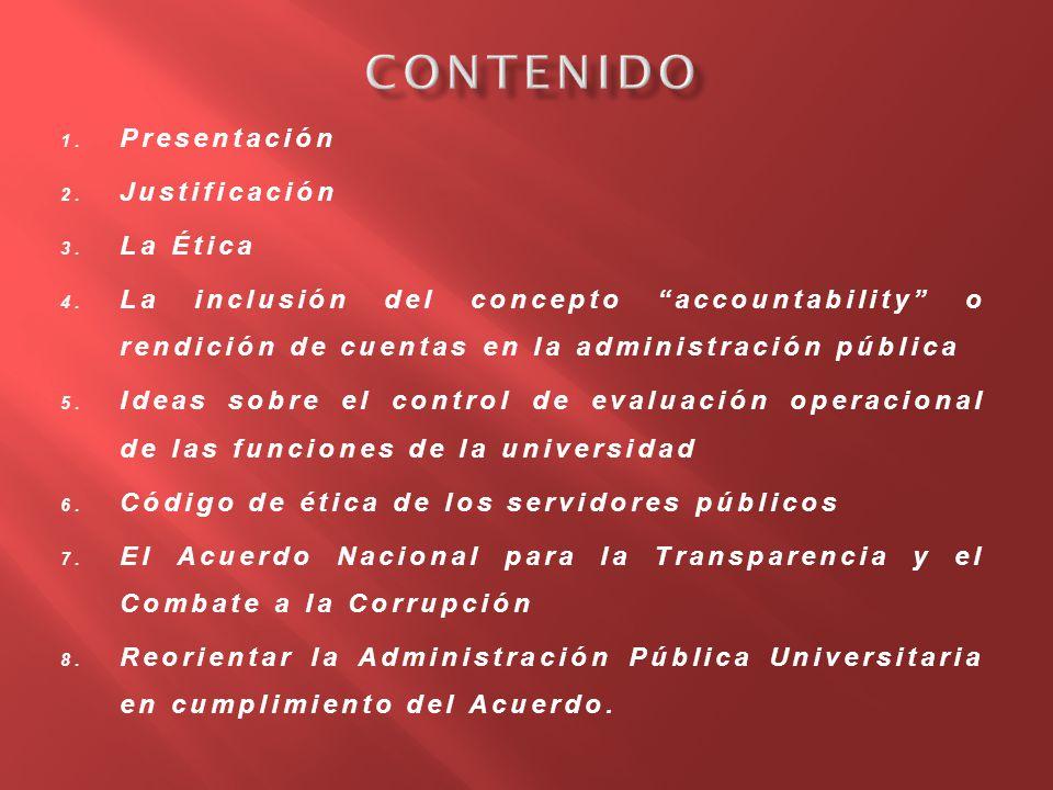 CONTENIDO Presentación Justificación La Ética
