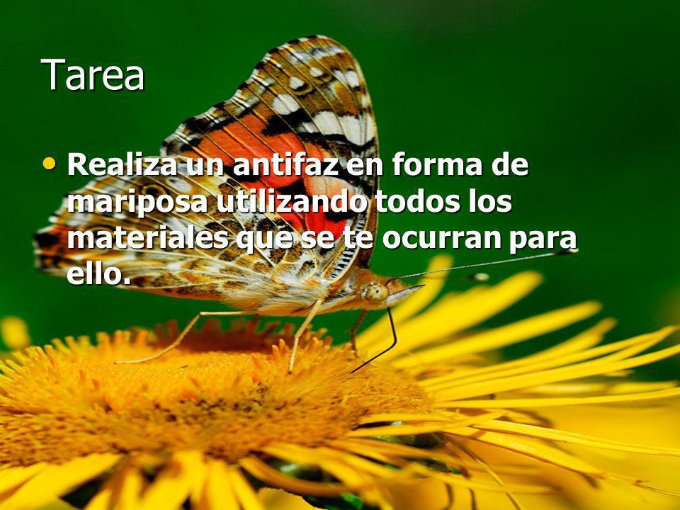 Tarea Realiza un antifaz en forma de mariposa utilizando todos los materiales que se te ocurran para ello.