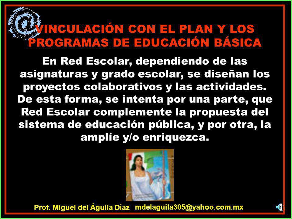 VINCULACIÓN CON EL PLAN Y LOS PROGRAMAS DE EDUCACIÓN BÁSICA