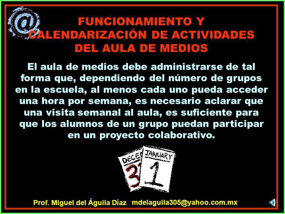 FUNCIONAMIENTO Y CALENDARIZACIÓN DE ACTIVIDADES DEL AULA DE MEDIOS