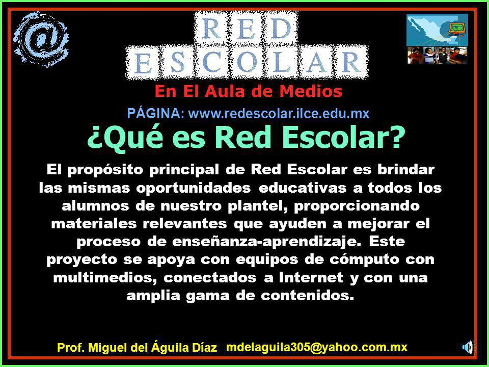 PÁGINA: www.redescolar.ilce.edu.mx