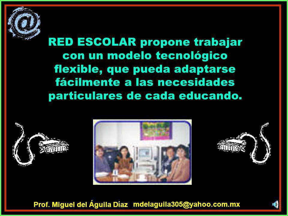 RED ESCOLAR propone trabajar con un modelo tecnológico flexible, que pueda adaptarse fácilmente a las necesidades particulares de cada educando.