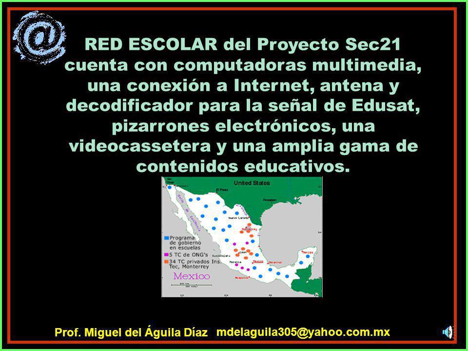 RED ESCOLAR del Proyecto Sec21 cuenta con computadoras multimedia, una conexión a Internet, antena y decodificador para la señal de Edusat, pizarrones electrónicos, una videocassetera y una amplia gama de contenidos educativos.