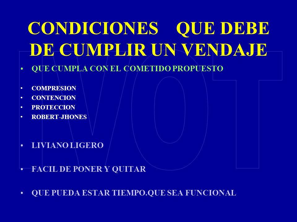 CONDICIONES QUE DEBE DE CUMPLIR UN VENDAJE
