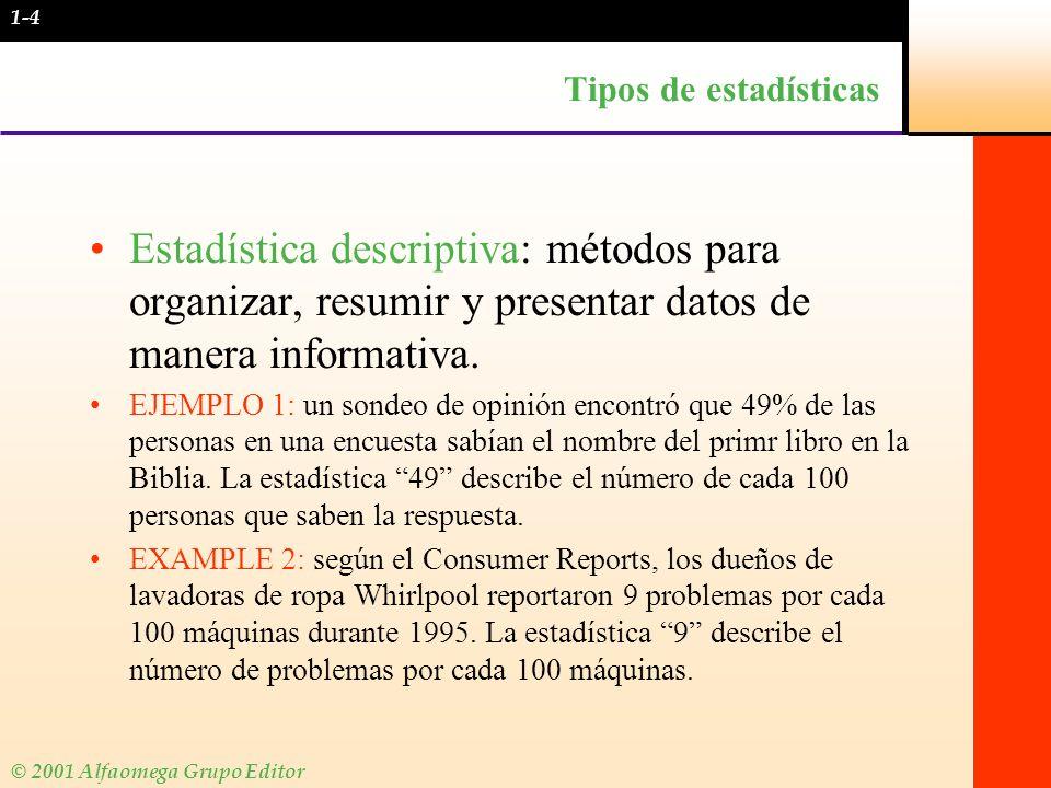 1-4 Tipos de estadísticas. Estadística descriptiva: métodos para organizar, resumir y presentar datos de manera informativa.