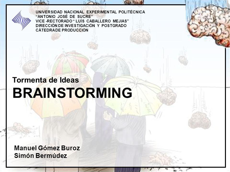 BRAINSTORMING Tormenta de Ideas Manuel Gómez Buroz Simón Bermúdez