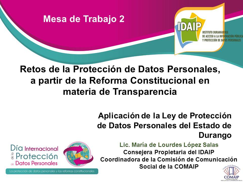 Mesa de Trabajo 2 Retos de la Protección de Datos Personales, a partir de la Reforma Constitucional en materia de Transparencia.