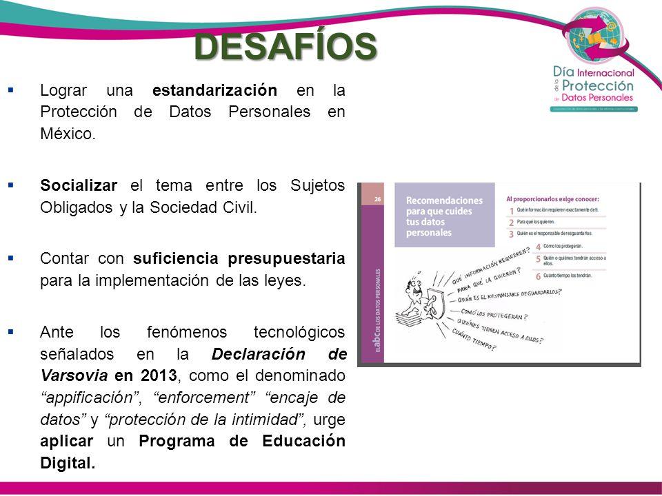 DESAFÍOS Lograr una estandarización en la Protección de Datos Personales en México.