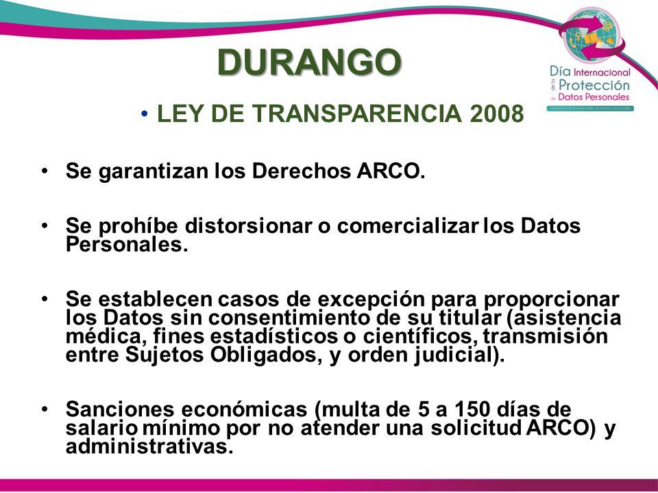 DURANGO LEY DE TRANSPARENCIA 2008 Se garantizan los Derechos ARCO.