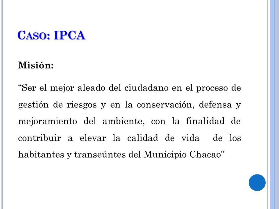 Caso: IPCA Misión: